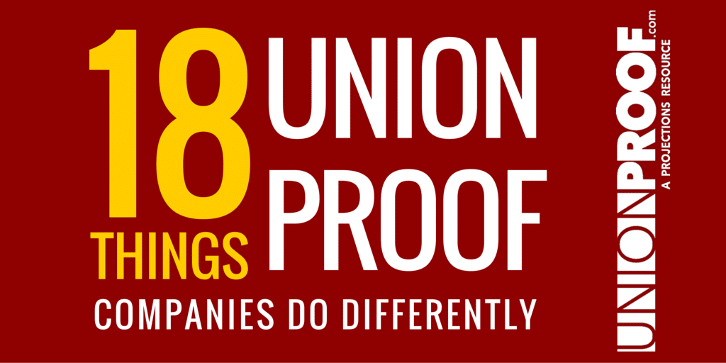 18 Things UnionProof Companies Do Differently