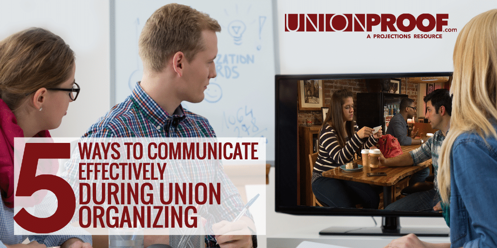 How to communicate during a union organizing campaign