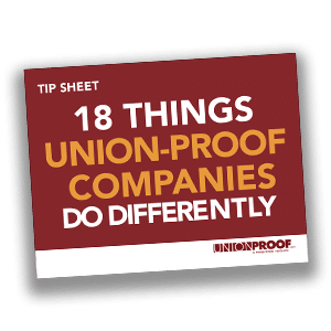 Things UnionProof Companies Do Differently