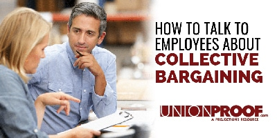 Talking To Employees About Collective Bargaining